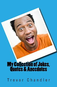 My Collection of Jokes, Quotes & Anecdotes